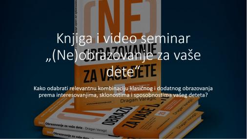 Knjiga i video seminar Neobrazovanje za vaše dete
